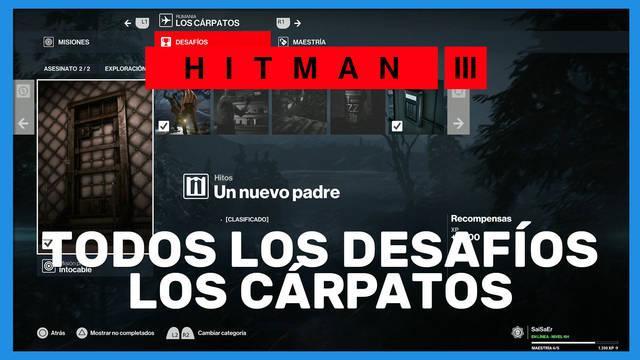 Hitman 3: TODOS los desafíos de Los Cárpatos y cómo completarlos