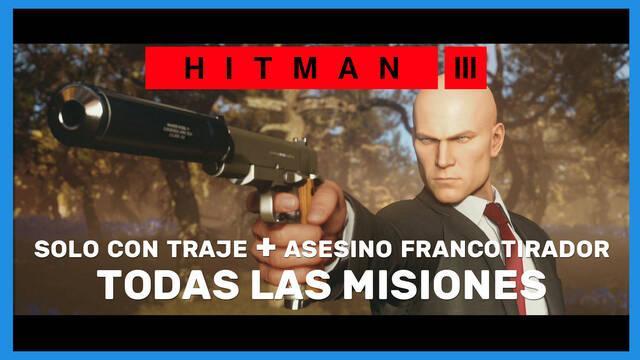 Hitman 3: TODAS las misiones en Solo con traje + Asesino francotirador