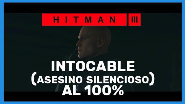 Intocable (Asesino Silencioso) en Hitman 3 al 100%