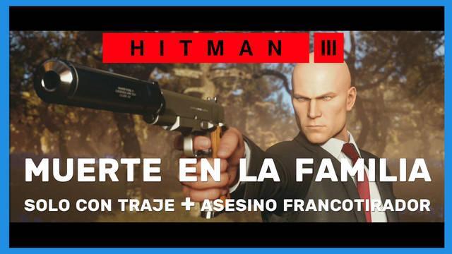 Hitman 3: cómo completar Muerte en la familia (Sólo traje y Asesino francotirador)