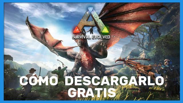 Ark: Survival Evolved - ¿Se puede descargar gratis?