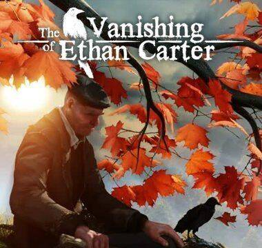 The Vanishing of Ethan Carter para PC se actualiza con el Unreal Engine 4