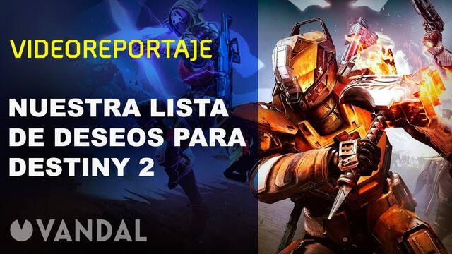 Vandal TV: Nuestros deseos para Destiny 2