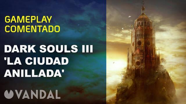 Gameplay comentado de La Ciudad Anillada, el nuevo DLC de Dark Souls III