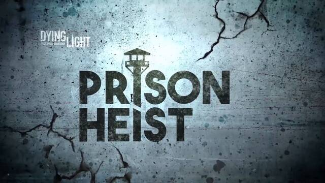 Dying Light se actualiza con un nuevo modo, Prison Heist
