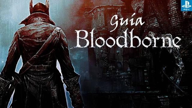 🥇Guía definitiva Bloodborne - Trucos, consejos y secretos