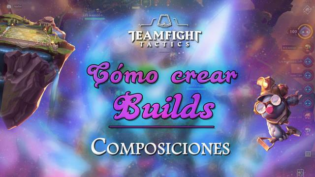 Teamfight Tactics (TFT): ¿Cómo crear las MEJORES Builds y composiciones?