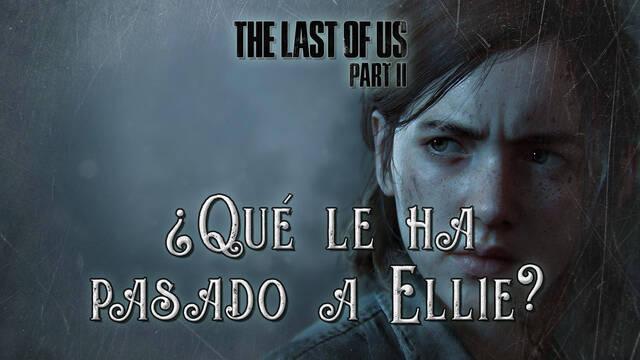 ¿Qué le ha pasado a Ellie antes de The Last of Us 2?