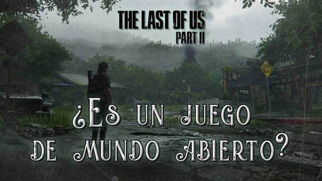 ¿Es The Last of Us 2 un juego de mundo abierto?