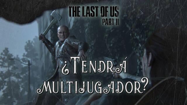 The Last of Us 2: ¿Cuándo tendrá modo multijugador online?