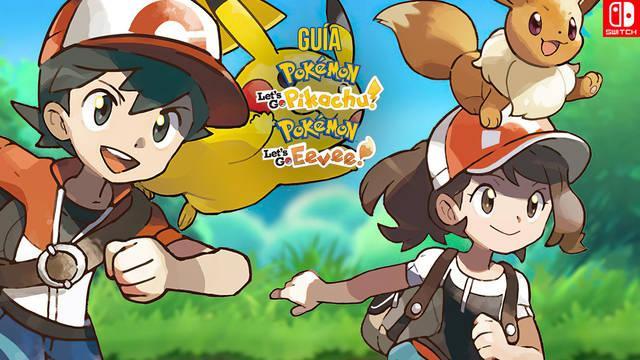 Guía completa Pokémon Let's Go Pikachu / Eevee, trucos y consejos