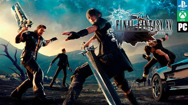 Guía definitiva de Final Fantasy XV, trucos y consejos