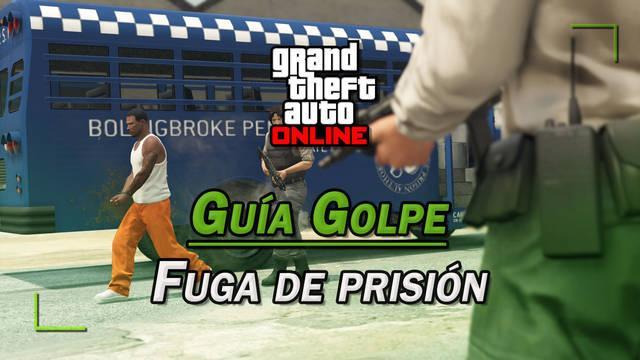 Golpe Fuga de prisión en GTA Online: guía del 100%