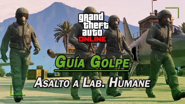 Golpe Asalto a Laboratorios Humane en GTA Online: guía del 100%