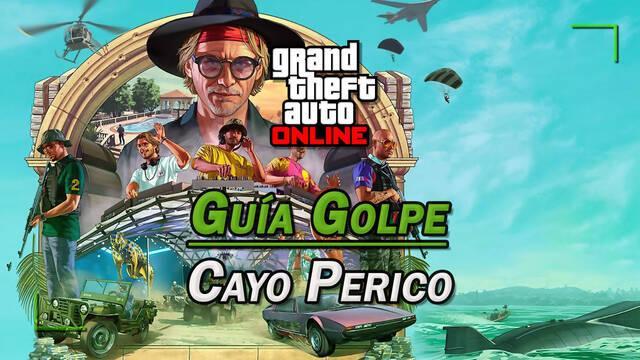 Golpe a Cayo Perico en GTA Online: guía del 100%