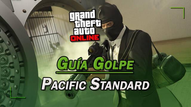 Golpe en el Pacific Standard en GTA Online: guía del 100%
