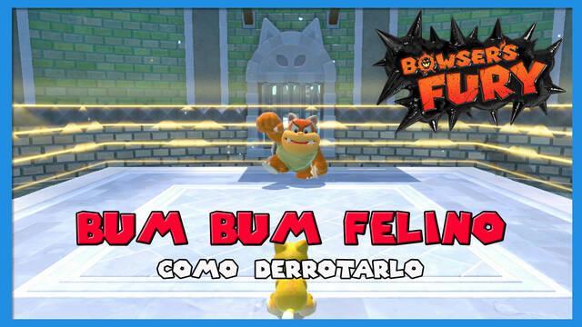 Cómo derrotar a Bum Bum Felino en Bowser's Fury