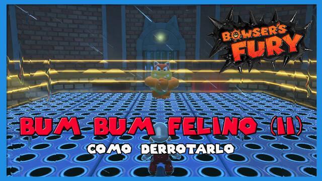 Cómo derrotar a Bum Bum Felino (II) en Bowser's Fury