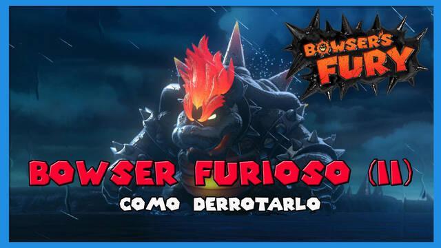 Cómo derrotar a Bowser Furioso (II) en Bowser's Fury