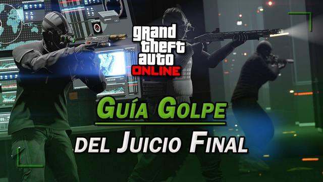 El golpe del juicio final en GTA Online: guía del 100%