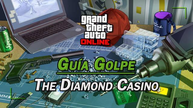 Golpe al The Diamond Casino en GTA Online: guía del 100%