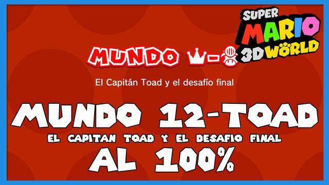 Super Mario 3D World: El Capitán Toad y el desafío final al 100%