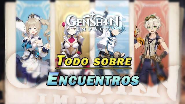 Encuentros Genshin Impact: Cómo desbloquearlos y finales de personajes