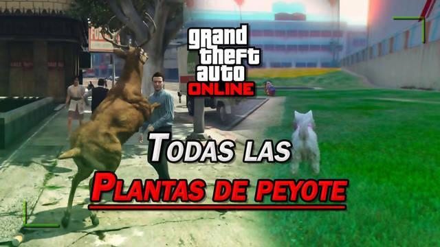 GTA Online: TODAS las Plantas de peyote, cómo conseguirlas y transformaciones