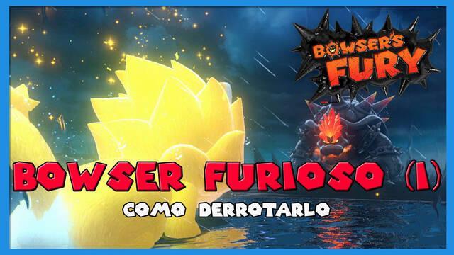 Cómo derrotar a Bowser Furioso (I) en Bowser's Fury