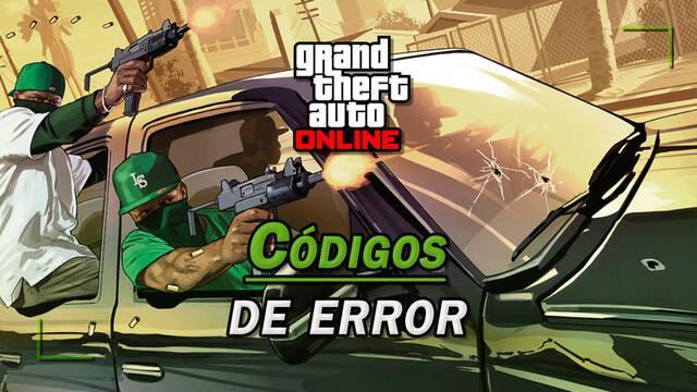 GTA Online: TODOS los códigos de error y cómo solucionarlos