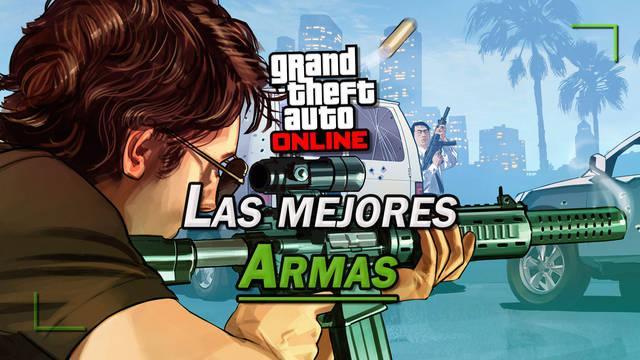GTA Online: Top 10 MEJORES armas; estadísticas y cómo conseguirlas