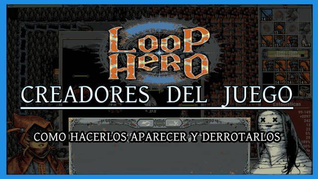 Loop Hero: Creadores del juego - Cómo hacerlos aparecer y derrotarlos
