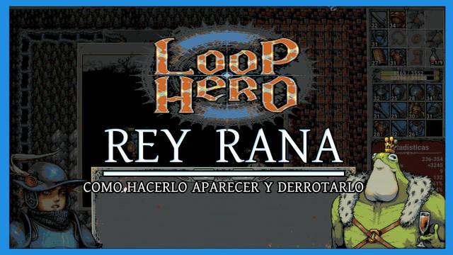 Loop Hero: Rey Rana - Cómo hacerlo aparecer y derrotarlo