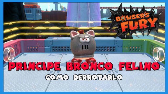 Cómo derrotar a Príncipe Bronco Felino en Bowser's Fury