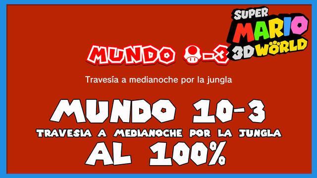 Super Mario 3D World: Travesía a medianoche por la jungla al 100%