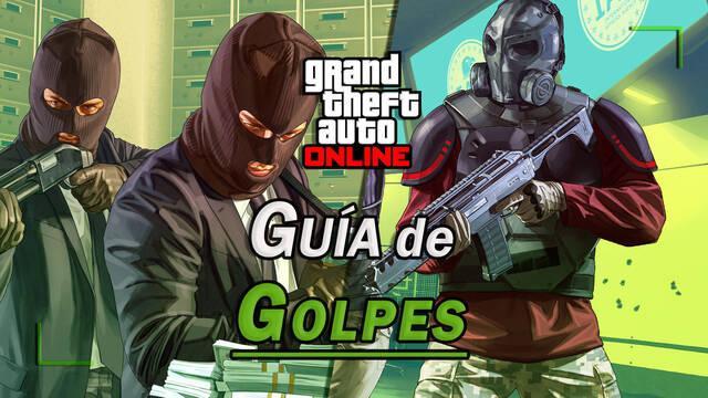 GTA Online: TODOS los Golpes; consejos, ganancias y cómo completarlos