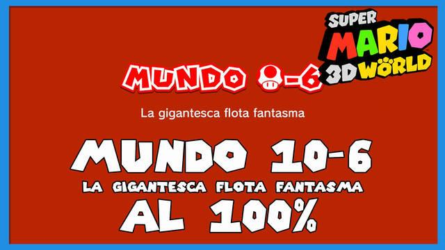 Super Mario 3D World: La gigantesca flota fantasma al 100%