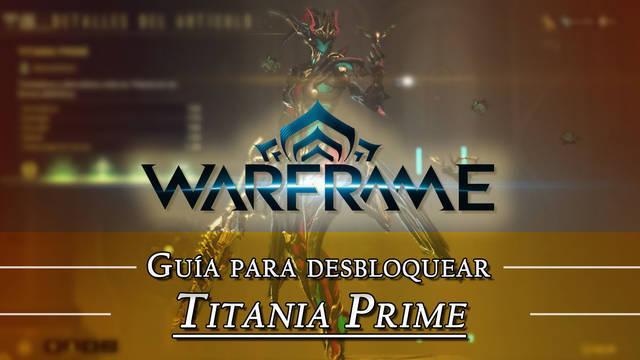 Warframe Titania Prime: cómo conseguirlo, planos, requisitos y estadísticas