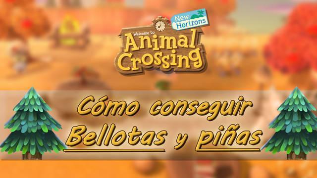 ¿Cómo conseguir bellotas y piñas en Animal Crossing: New Horizons?