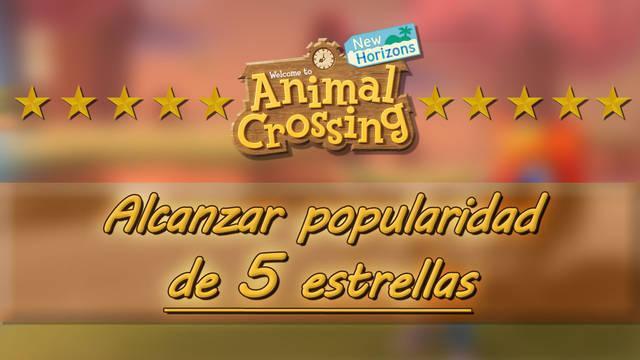 Subir popularidad y conseguir 5 estrellas en Animal Crossing: New Horizons