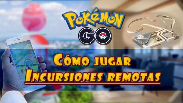 Cómo jugar incursiones remotas (desde casa) en Pokémon Go
