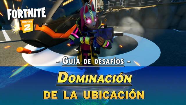 Fortnite: Guía de desafíos de Dominación de la ubicación - Solución y objetivos