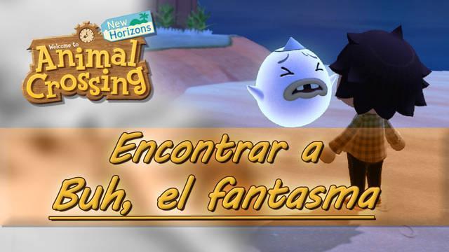 ¿Dónde encontrar al fantasma Buh en Animal Crossing: New Horizons?
