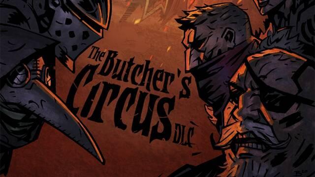 The Butcher's Circus es el nuevo DLC de pago de Darkest Dungeon.