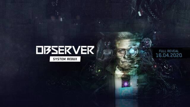 Observer: System Redux se anunciará definitivamente el 16 de abril.