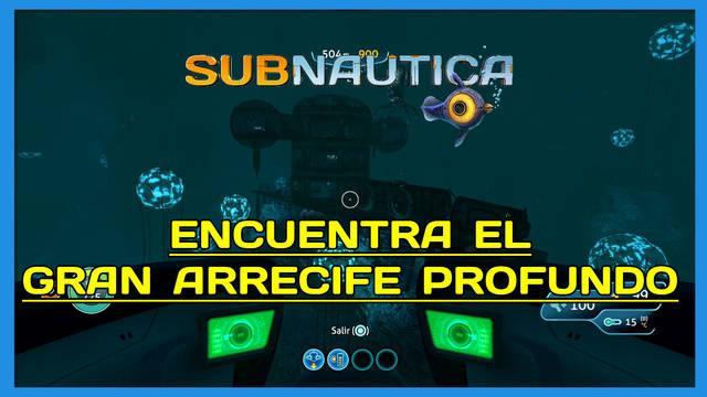 Encuentra el Gran Arrecife Profundo en Subnautica al 100%