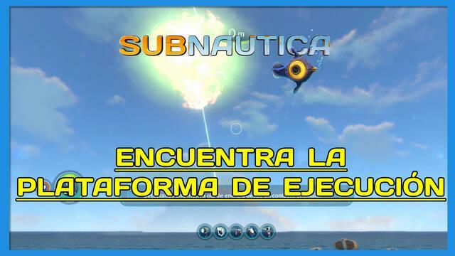 Encuentra la Plataforma de Ejecución en Subnautica al 100%