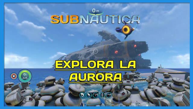 Explora la Aurora en Subnautica al 100%