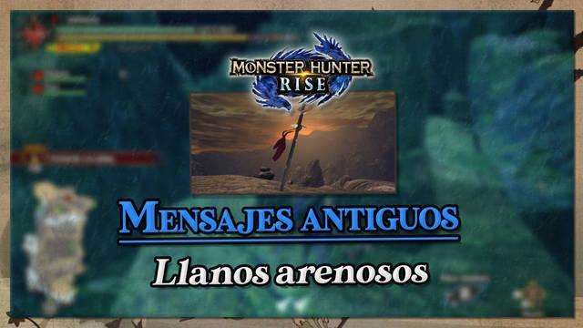 Monster Hunter Rise: Mensajes antiguos en Llanos arenosos (Localización)