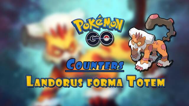 Pokémon GO: Cómo vencer a Landorus forma Tótem en incursiones - Mejores counters